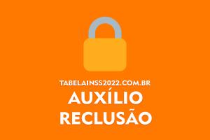 Auxílio Reclusão 2022