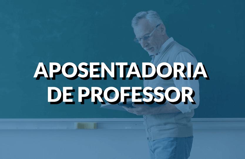 Aposentadoria para Professor 2022